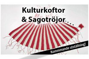Utställningen Kulturkoftor & Sagotröjor på Upplandsmuseet