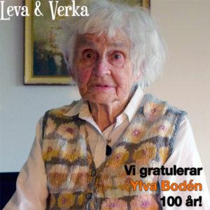 VI GRATULERAR | Ylva Bodén 100 år!