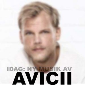 DAGENS: Nya Avicii-singel släpps i e.m.