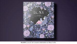 KULTUR | Maria Trolle tillbaka med magisk målarbok för alla åldrar