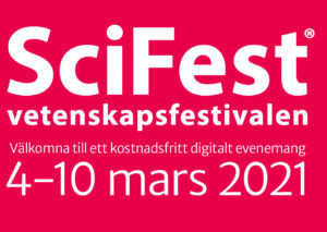 ROLIGT LÄRANDE | SciFest 2021 – årets digital vetenskapsfestival!